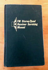 FM Stereo/Quad Receiver Servicing Manual by Joseph J. Carr 1974, Hardcover