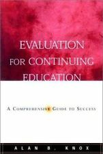 Evaluation for Continuing Education: A Comprehensive Guide to Success (Jossey Ba