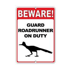 Beware! Guard Roadrunner On Duty Funny Quote Aluminum METAL Sign