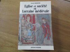 LORRAINE - EGLISE ET SOCIETE EN LORRAINE MEDIEVALE PARMENTIER 1997 MONASTERE