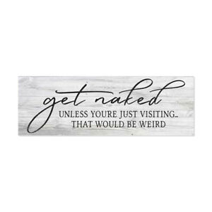 Get Naked, unless you're… Farmhouse Funny Bathroom Home Decor B3-06180062008
