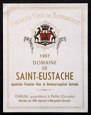 ANCIENNE ETIQUETTE VIN BORDEAUX DOMAINE DE SAINT EUSTACHE 1957
