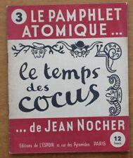 Le Pamphlet Atomique -Le Temps des Cocus - Jean Nocher - 1947