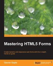 Mastering Html5 Forms, Paperback by Gupta, Gaurav, Brand New, Free shipping i.