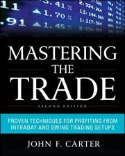 Mastering the Trade : Proven Techniques for Profiting from Intraday and Swing...
