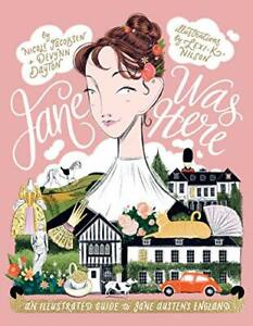 Jane Was Here: An illustrated guide to Jane Austen's England New Hardcover Book