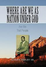 Where Are We As Nation under God by Elvren Sr. Talley (2011, Hardcover)