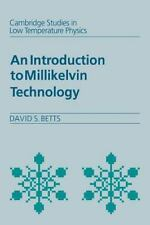 Introduction to Millikelvin Technology 1 by David S. Betts (2005, Paperback)