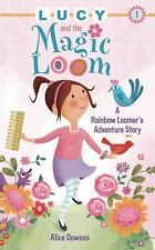 Lucy and the Magic Loom: A Rainbow Loomer's Adventure Story-ExLibrary
