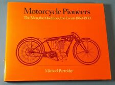 Motorcycle Pioneers The Men The Machines The Events 1860 - 1930 Hardcover Book