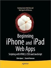 Beginning Iphone and Ipad Web Apps : Scripting with Html5, Css3, and...