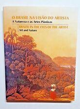 O Brasil na Visão do Artista/ A Natureza e as Artes Plásticas /Brazil in the Eye