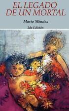 El Legado de un Mortal 2da Edición by Mario Mendez (2011, Paperback)