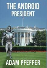 The Android President (Hardback or Cased Book)