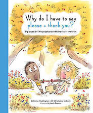 Why Do I Have To Say Please And Thank You?: Big issues for little people around