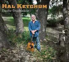 I'm the Troubadour [Digipak] by Hal Ketchum (CD, Oct-2014, Music Road Records)