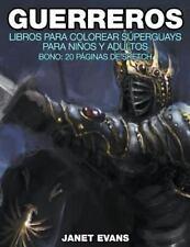 Guerreros: Libros Para Colorear Superguays Para Ninos y Adultos (Bono: 20 Pagina