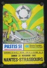 Affiche football match FCN Nantes Strasbourg 23 11 85 stade Beaujoire Pastis 51