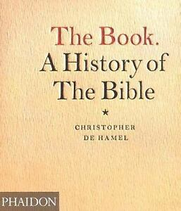 """The Book: A History of the Bible, Ch. de Hamel, """"beautiful piece of literature"""""""