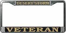 DESERT STORM VETERAN HIGH QUALITY METAL LICENSE PLATE FRAME - MADE IN USA!!