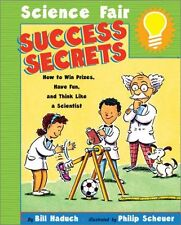 Science Fair Success Secrets: How to Win Prizes, H