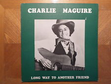 TRAIN ON THE ISLAND LP RECORD/CHARLIE MAGUIRE/LONG WAY TO ANOTHER FRIEND/NR MINT