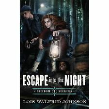 Freedom Seekers Ser.: Escape into the Night 1 by Lois W. Johnson (2013,...