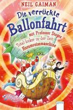 Die verrückte Ballonfahrt mit Professor Stegos Total-locker-in-der-Zeit-Herumreisemaschine von Neil Gaiman (2014, Gebundene Ausgabe)