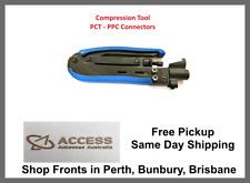 RG6 RG11 Compression Tool compatible PCT PPC Foxtel NBN HFC Connectors