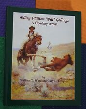 ELLING WILLIAM BILL GOLLINGS A Cowboy Artist western art SIGNED BY AUTHORS
