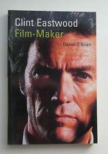 Clint Eastwood: Film-Maker - Daniel O'Brien