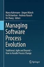 Managing Software Process Evolution: Traditional, Agile and Beyond - How to Hand