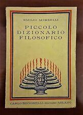 PICCOLO DIZIONARIO FILOSOFICO E. MORSELLI 1940 C. Signorelli