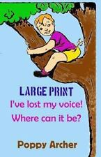 Children and Rainbows: I've Lost My Voice! Where Can It Be? LARGE PRINT :...