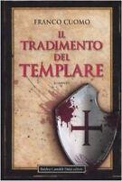 Il Tradimento Del Templare,Franco Cuomo  ,Baldini Castoldi Dalai Editore,0