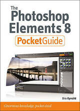 The Photoshop Elements 8 Pocket Guide, Gyncild, Brie, Excellent Book