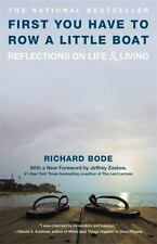 First You Have to Row a Little Boat: Reflections on Life & Living by Richard Bo