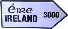 IRISH IRELAND EIRE 3000 MILES FROM USA OLD STYLE METAL ROAD SIGN FREE SHIPPING