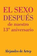 Sex after Our 13th Anniversary (Spanish Edition) - el Sexo Después de Nuestro...