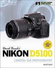 David Busch's Nikon D5100 Guide to Digital SLR Photography David Busch's Digita