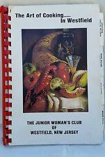 The Art Of Cooking In Westfield NJ junior women's club. 1981