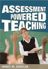Assessment Powered Teaching by Nancy W. Sindelar (2015, Paperback)