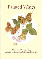 HIGGS GEORGE BUTTERFLY BOOK PAINTED WINGS PAINTINGS OF MOTHS AND BUTTERFLIES new