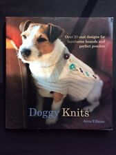 Doggy Knits by  Anna Tillman 128 Pages Over 20 Coat Designs