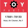 17881-78130 Toyota Hose, air cleaner, no.1 1788178130, New Genuine OEM Part