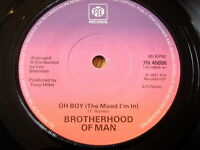 "BROTHERHOOD OF MAN - OH BOY (THE MOOD I'M IN)    7"" VINYL"