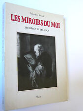 BOURDIL P.Y. LES MIROIRS DU MOI LES HÉROS ET LES FOUS  BRETON NERVAL DIDEROT