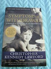 Symptoms of Withdrawal : A Memoir of Snapshots& Redemption/Christopher K LAWFORD
