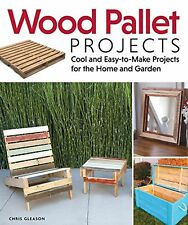 Wood Pallet Projects: Cool and Easy-to-make Projects for the Home an... NEW BOOK