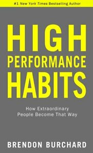 High Performance Habits: How Extraordinary People Become That Way Paperback